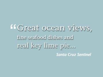 Great ocean views, fine seafood dishes and real key lime pie - Santa Cruz Sentinel