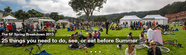 The SF Spring Breakdown 2013: 25 things you need to do, see, or eat before Summer